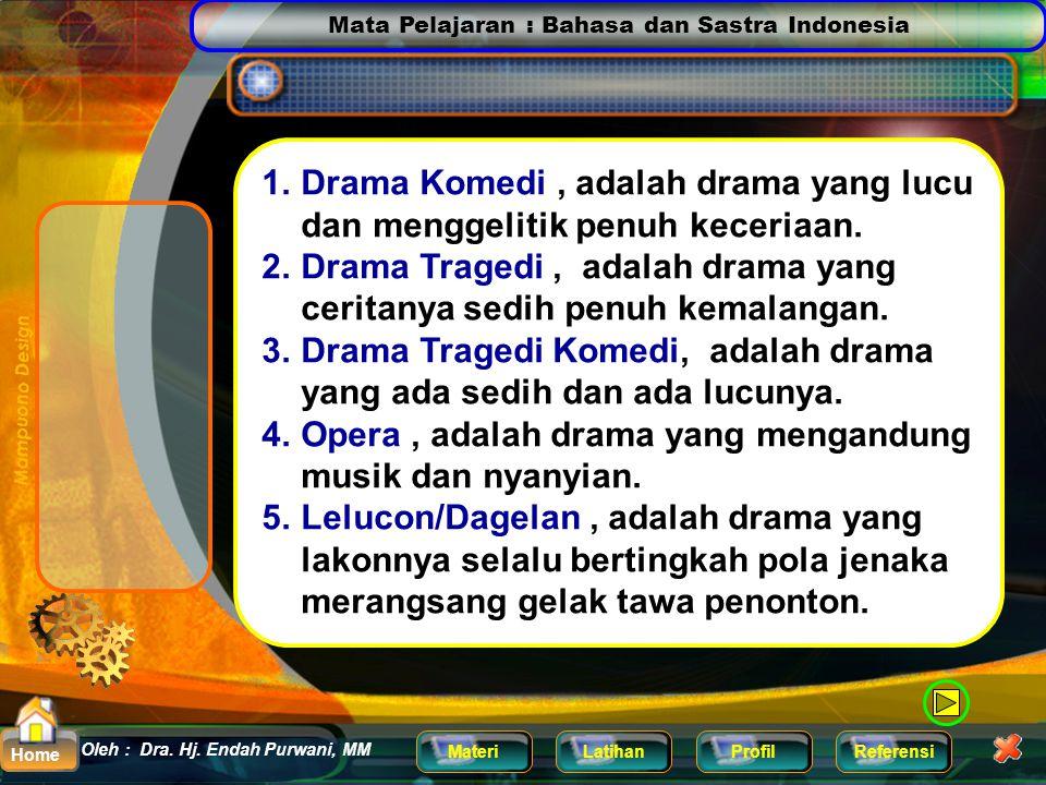 Drama Komedi , adalah drama yang lucu dan menggelitik penuh keceriaan.