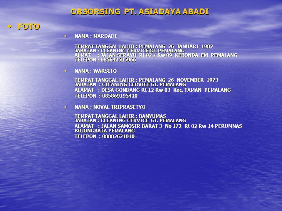 ORSORSING PT. ASIADAYA ABADI