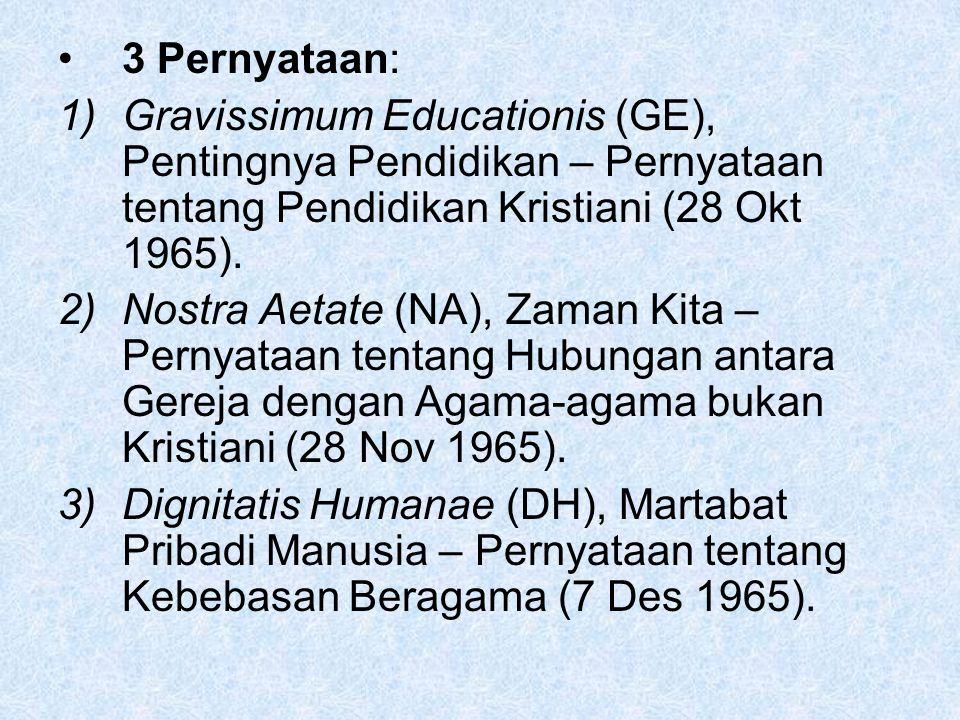 3 Pernyataan: Gravissimum Educationis (GE), Pentingnya Pendidikan – Pernyataan tentang Pendidikan Kristiani (28 Okt 1965).