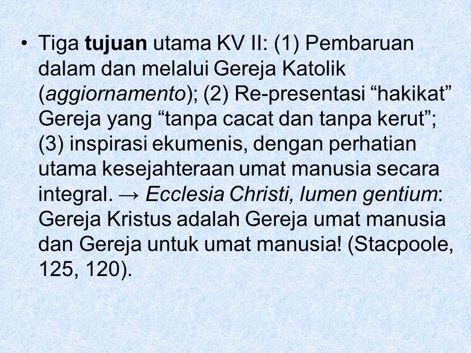 Tiga tujuan utama KV II: (1) Pembaruan dalam dan melalui Gereja Katolik (aggiornamento); (2) Re-presentasi hakikat Gereja yang tanpa cacat dan tanpa kerut ; (3) inspirasi ekumenis, dengan perhatian utama kesejahteraan umat manusia secara integral.