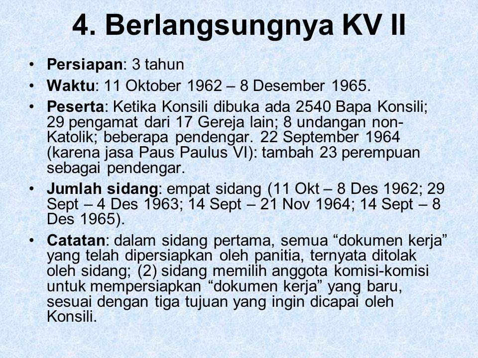 4. Berlangsungnya KV II Persiapan: 3 tahun