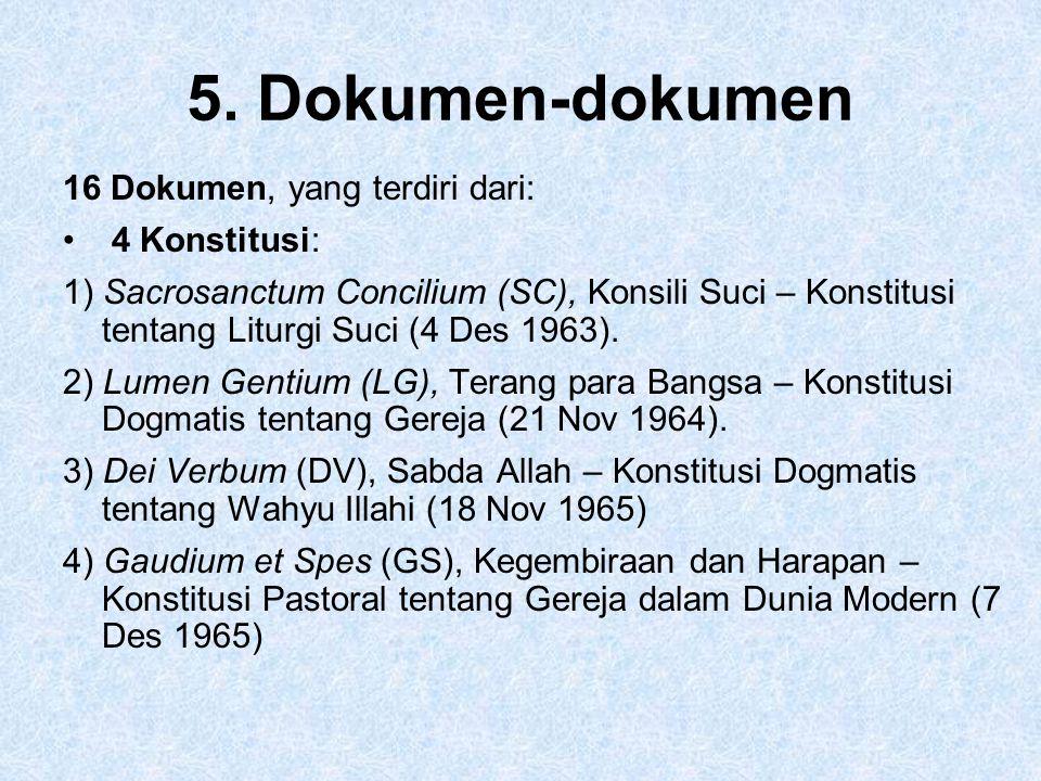 5. Dokumen-dokumen 16 Dokumen, yang terdiri dari: 4 Konstitusi: