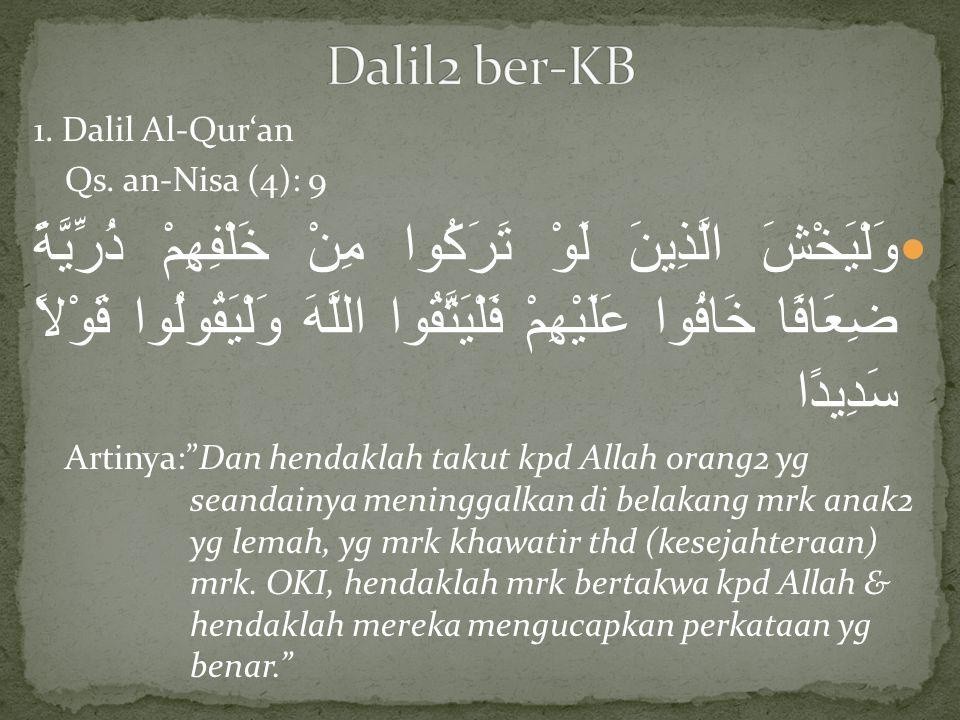 Dalil2 ber-KB 1. Dalil Al-Qur'an. Qs. an-Nisa (4): 9.