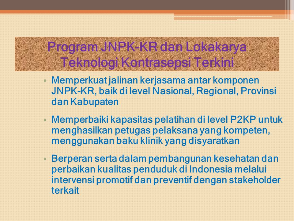 Program JNPK-KR dan Lokakarya Teknologi Kontrasepsi Terkini