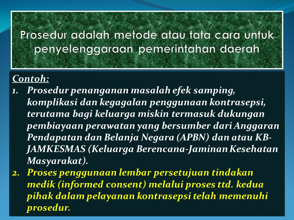 Prosedur adalah metode atau tata cara untuk penyelenggaraan pemerintahan daerah