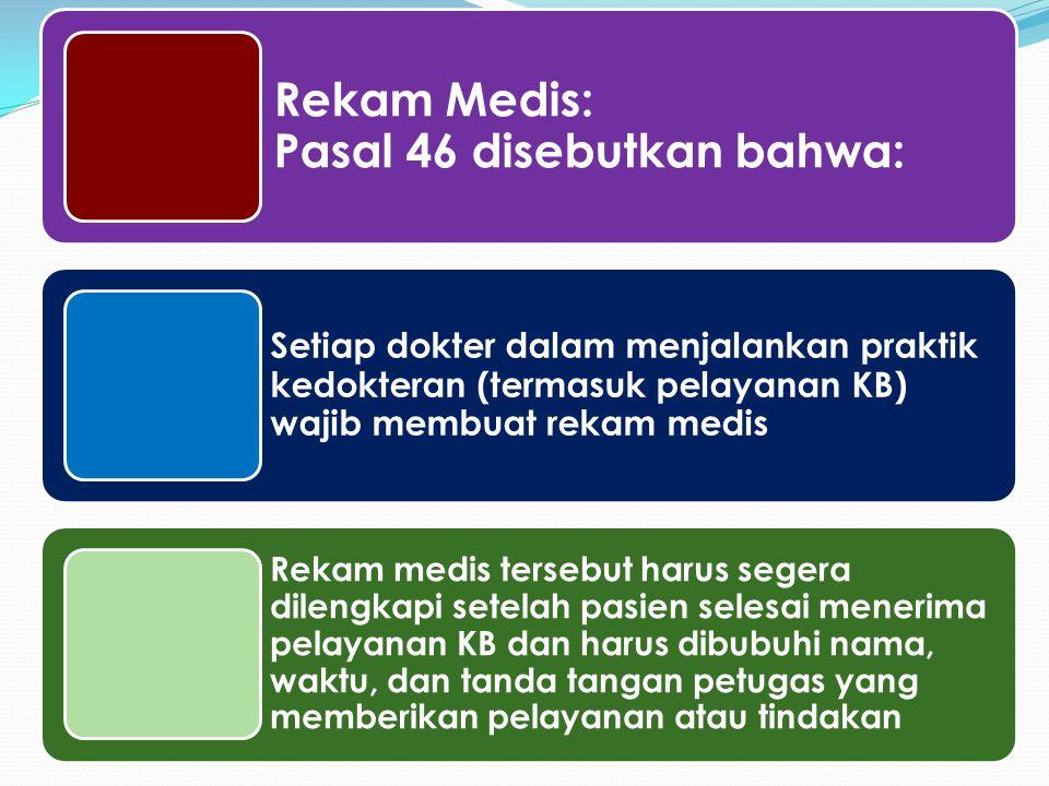Rekam Medis: Pasal 46 disebutkan bahwa: