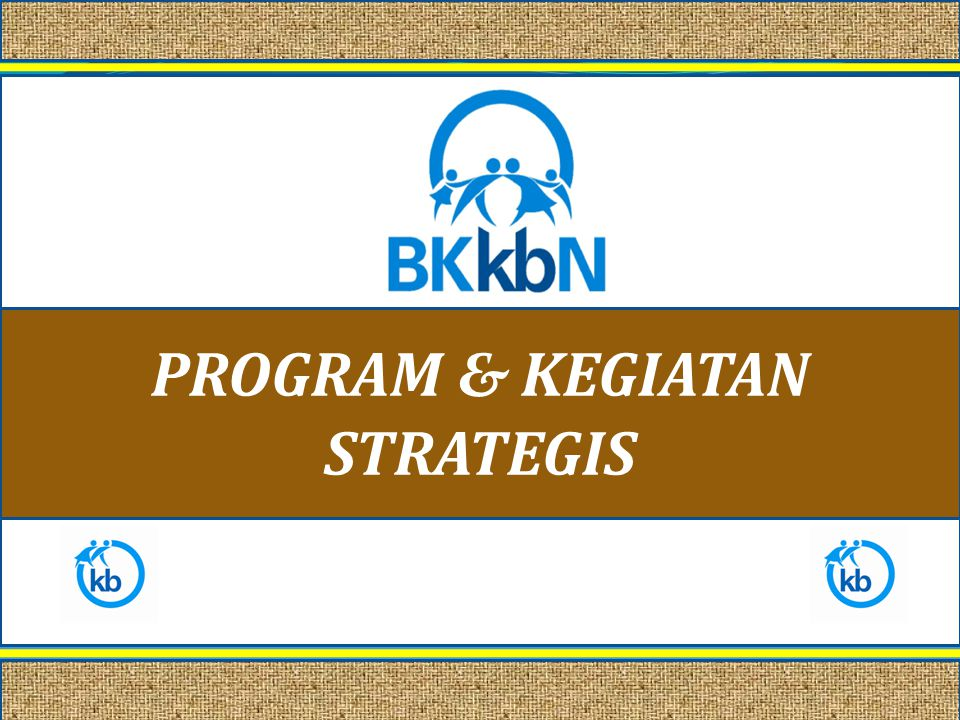 PROGRAM & KEGIATAN STRATEGIS