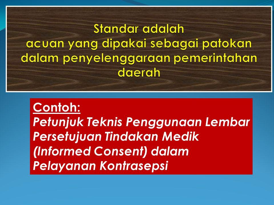 Standar adalah acuan yang dipakai sebagai patokan dalam penyelenggaraan pemerintahan daerah