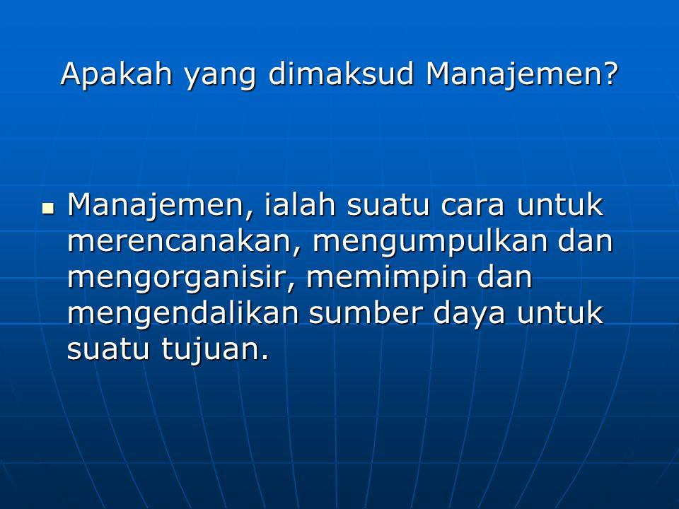 Apakah yang dimaksud Manajemen