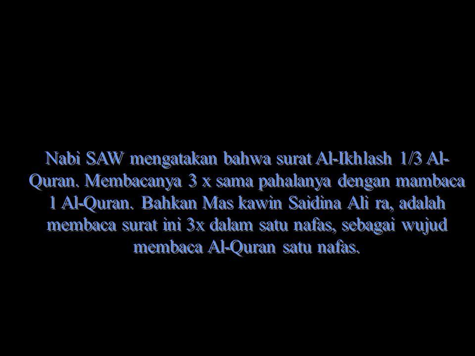 Nabi SAW mengatakan bahwa surat Al-Ikhlash 1/3 Al-Quran