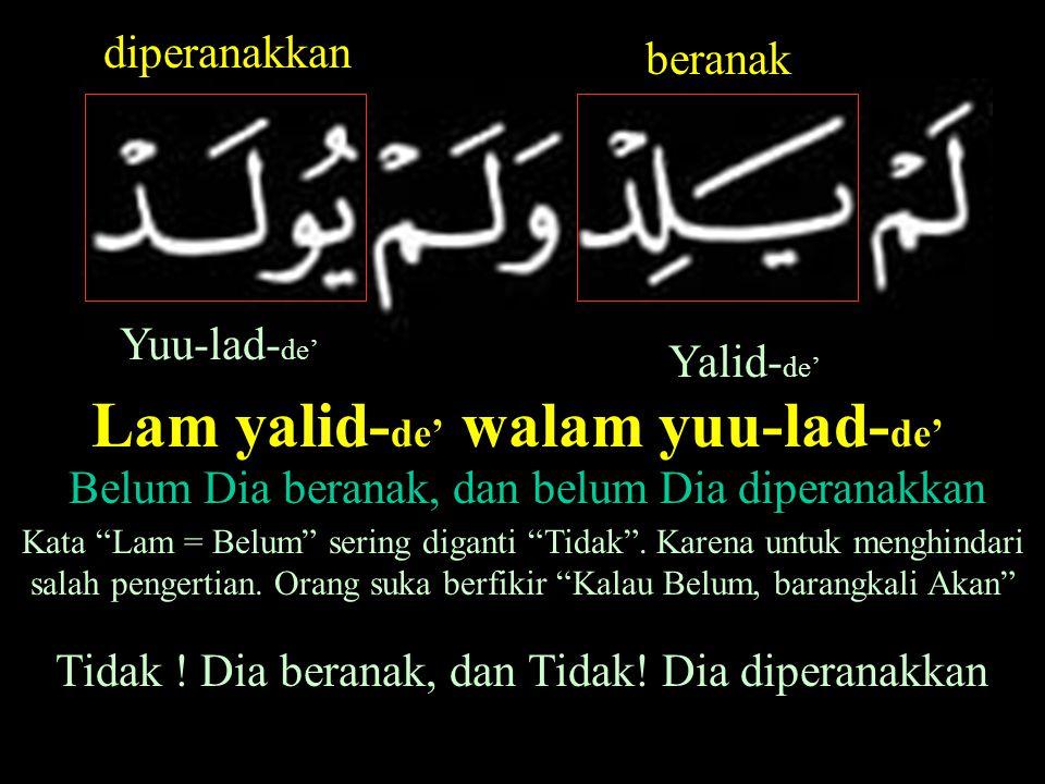 Lam yalid-de' walam yuu-lad-de'