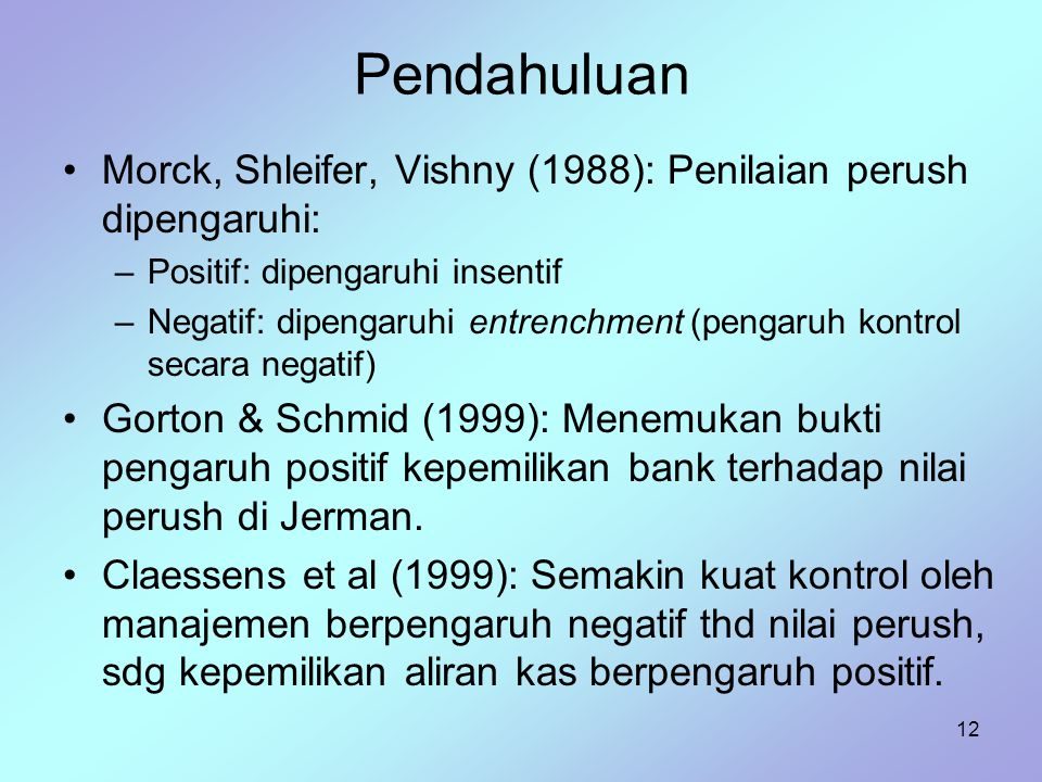 Pendahuluan Morck, Shleifer, Vishny (1988): Penilaian perush dipengaruhi: Positif: dipengaruhi insentif.