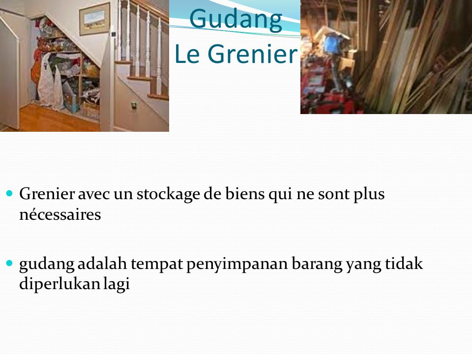 Gudang Le Grenier Grenier avec un stockage de biens qui ne sont plus nécessaires.