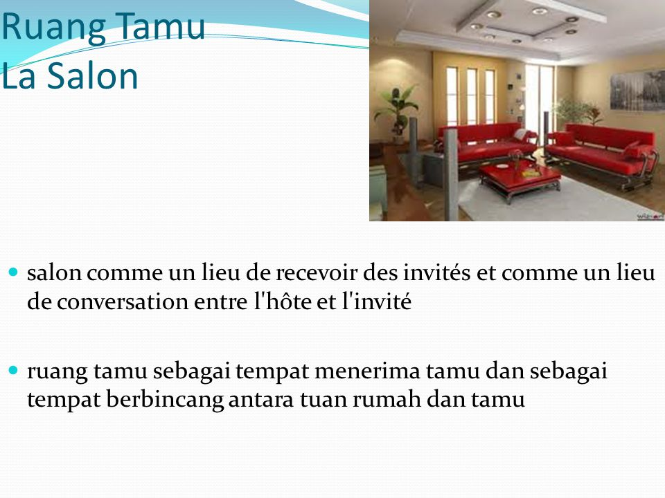 Ruang Tamu La Salon salon comme un lieu de recevoir des invités et comme un lieu de conversation entre l hôte et l invité.