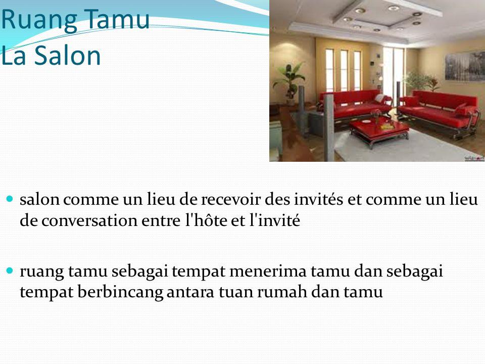 Ruang Tamu La Salon salon comme un lieu de recevoir des invités et comme un lieu de conversation entre l hôte et l invité.