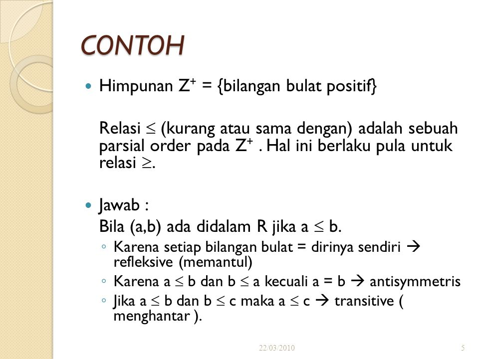 CONTOH Himpunan Z+ = {bilangan bulat positif}