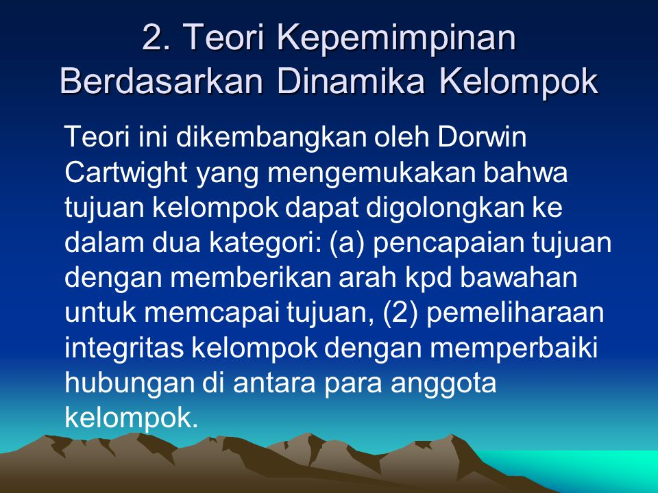 2. Teori Kepemimpinan Berdasarkan Dinamika Kelompok
