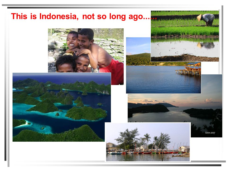 This is Indonesia, not so long ago......