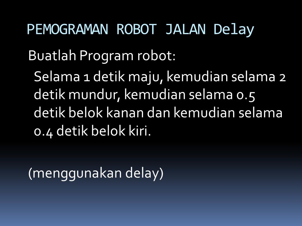 PEMOGRAMAN ROBOT JALAN Delay