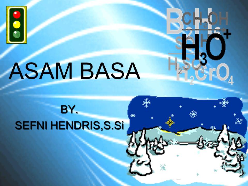 ASAM BASA BY. SEFNI HENDRIS,S.Si