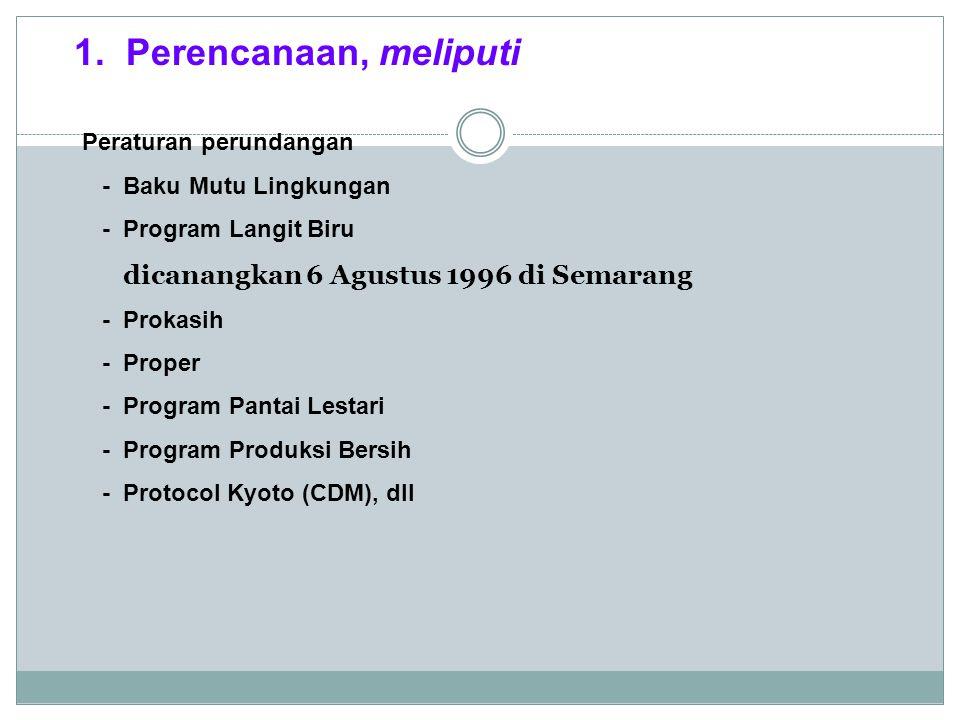 1. Perencanaan, meliputi dicanangkan 6 Agustus 1996 di Semarang