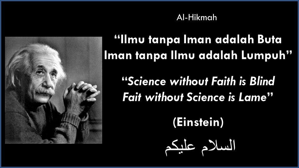 السلام عليكم Ilmu tanpa Iman adalah Buta