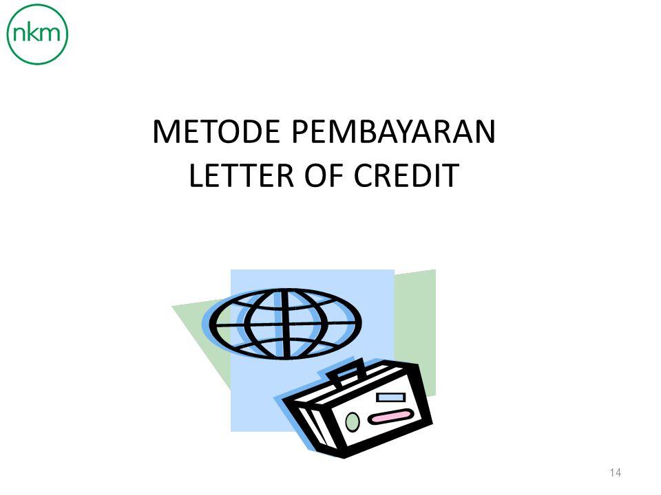 METODE PEMBAYARAN LETTER OF CREDIT