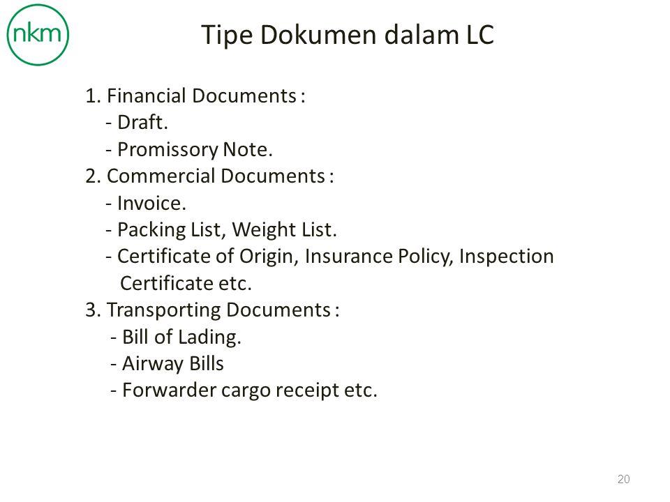 Tipe Dokumen dalam LC 1. Financial Documents : - Draft.
