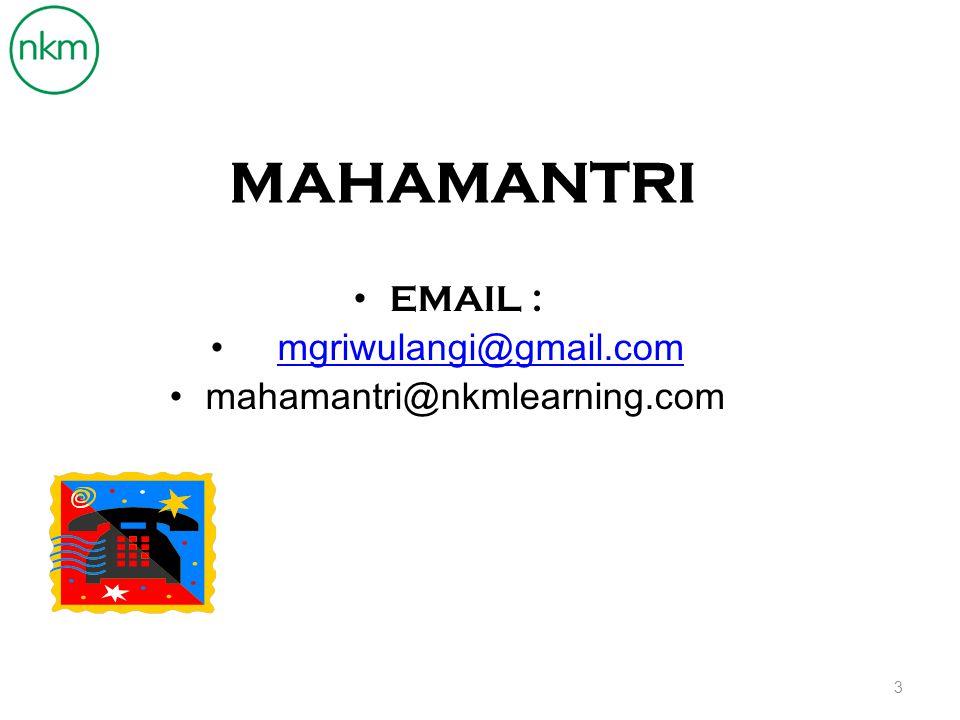 MAHAMANTRI EMAIL : mgriwulangi@gmail.com mahamantri@nkmlearning.com