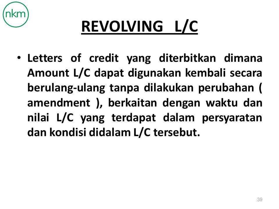 REVOLVING L/C