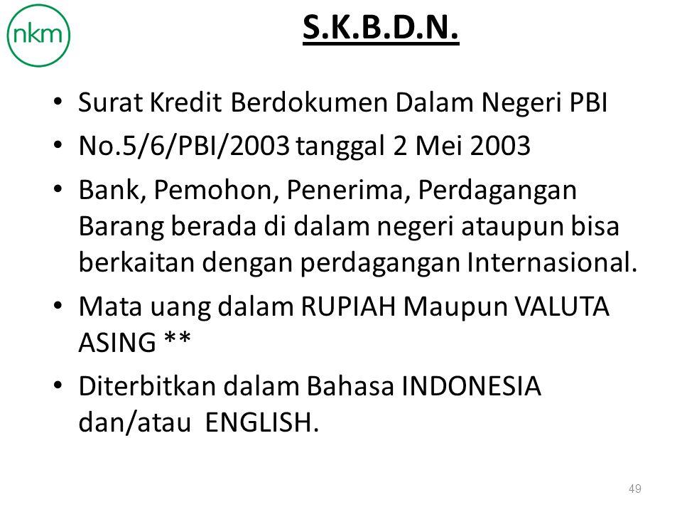 S.K.B.D.N. Surat Kredit Berdokumen Dalam Negeri PBI