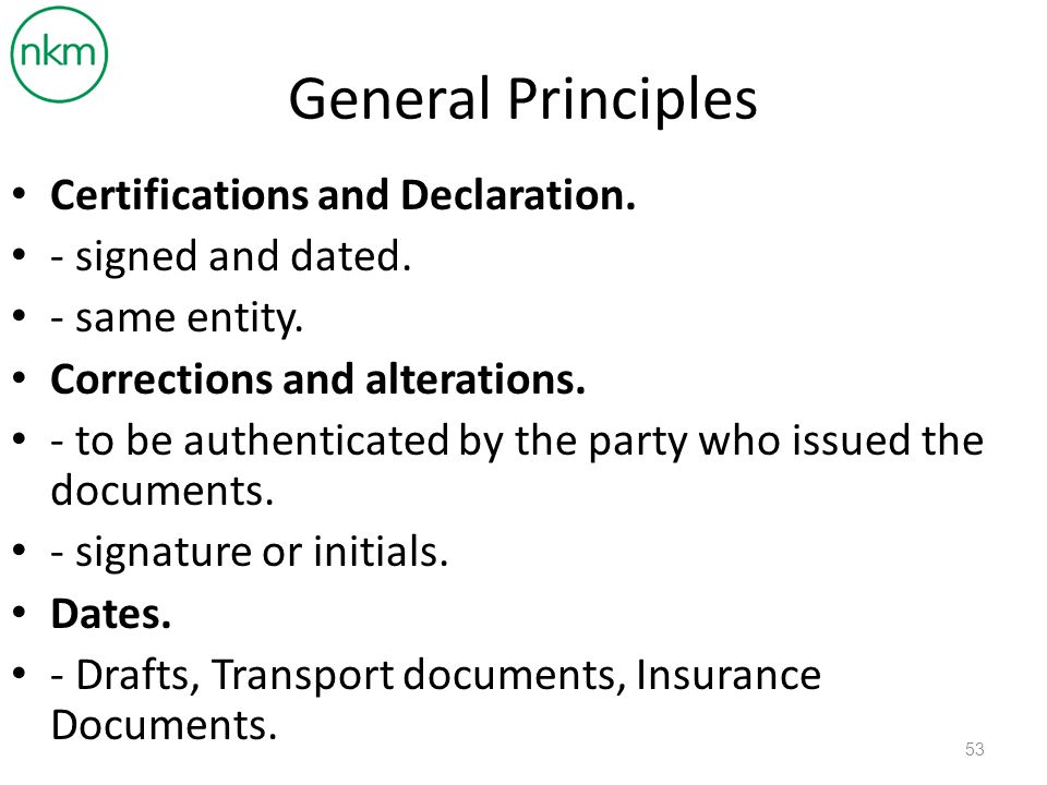 General Principles Certifications and Declaration. - signed and dated.