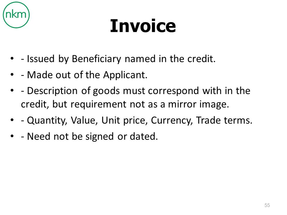 Invoice - Issued by Beneficiary named in the credit.