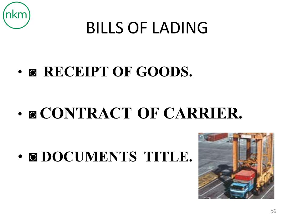 BILLS OF LADING ◙ DOCUMENTS TITLE. ◙ RECEIPT OF GOODS.