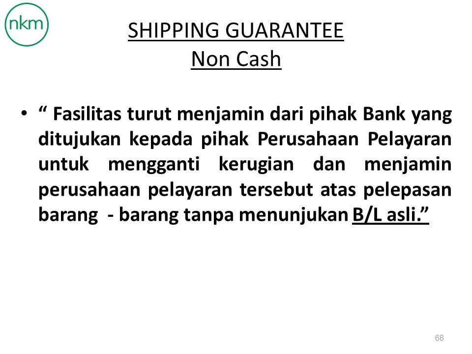 SHIPPING GUARANTEE Non Cash