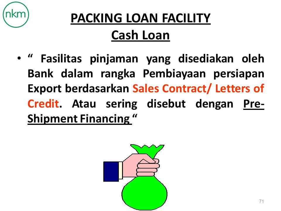PACKING LOAN FACILITY Cash Loan