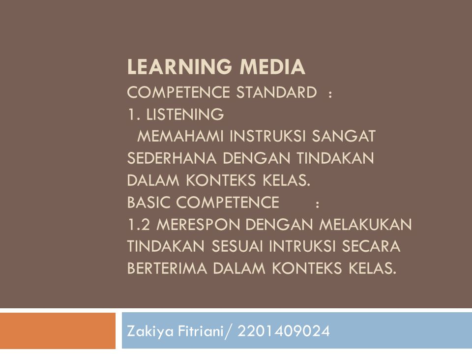 Learning media Competence standard : 1