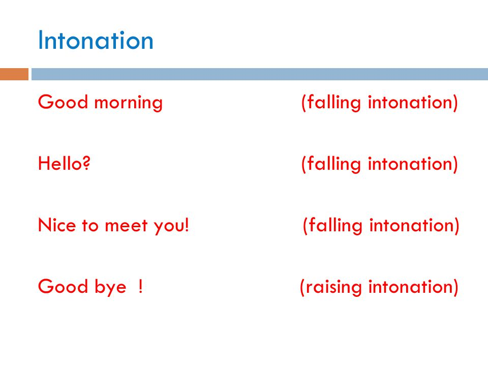 Intonation Good morning (falling intonation)