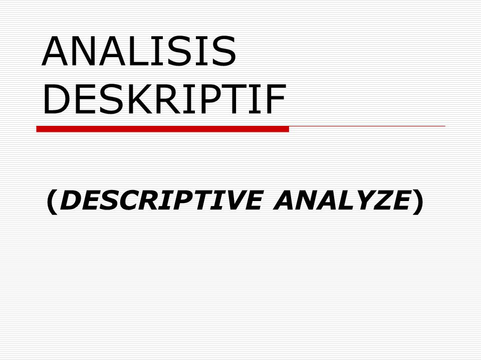 (DESCRIPTIVE ANALYZE)