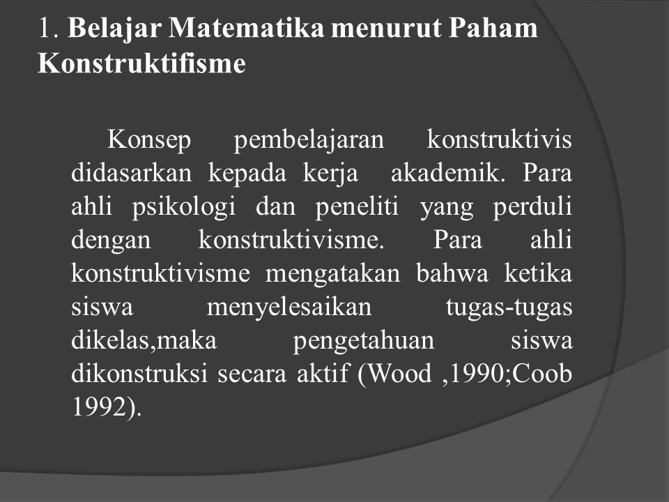 1. Belajar Matematika menurut Paham Konstruktifisme