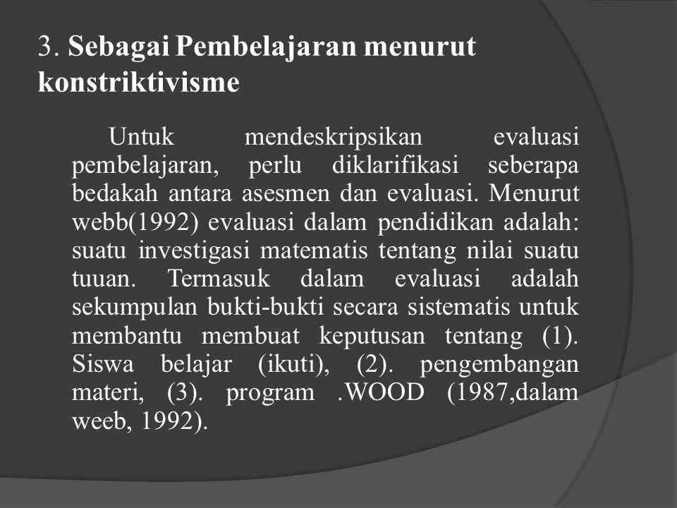 3. Sebagai Pembelajaran menurut konstriktivisme
