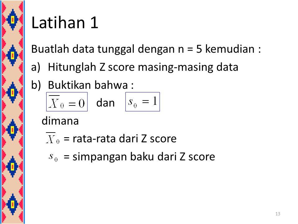 Latihan 1 Buatlah data tunggal dengan n = 5 kemudian :