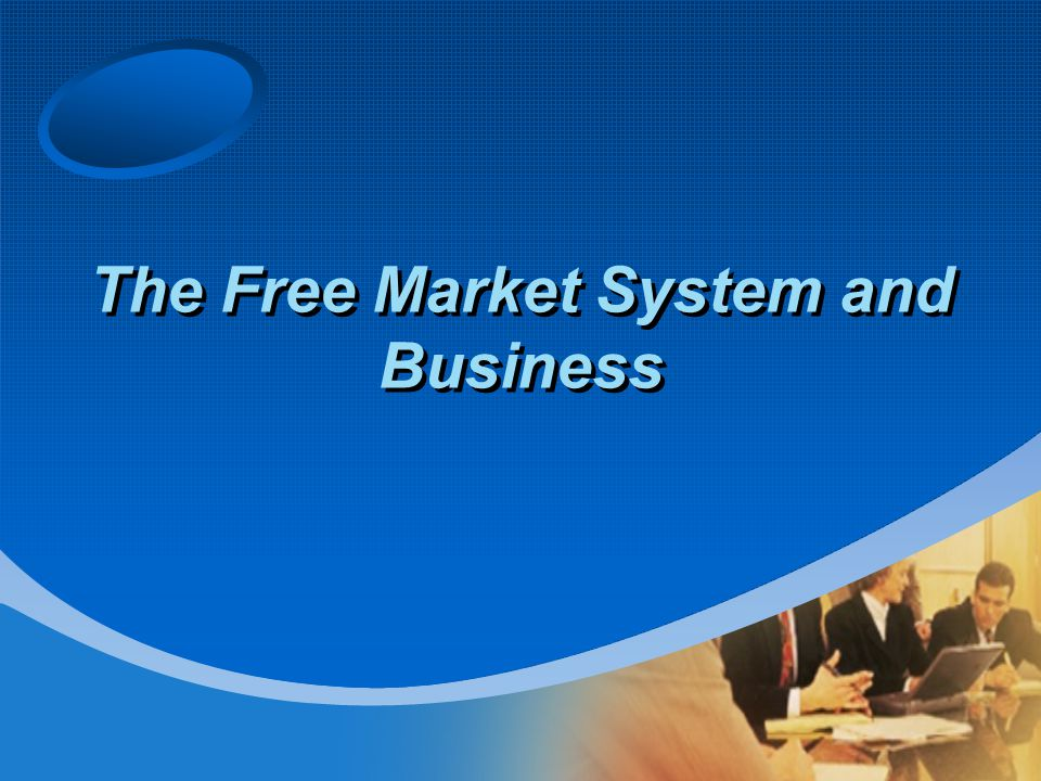 The Free Market System and Business