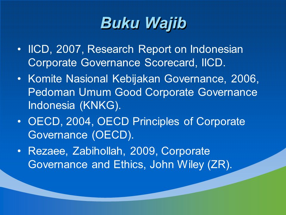 Buku Wajib IICD, 2007, Research Report on Indonesian Corporate Governance Scorecard, IICD.
