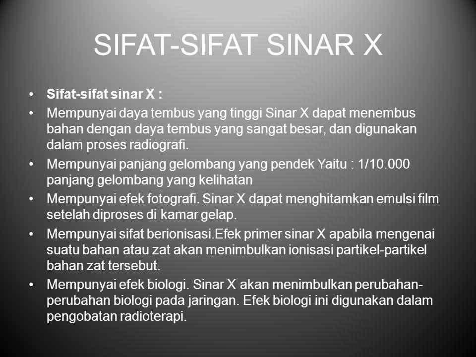 SIFAT-SIFAT SINAR X Sifat-sifat sinar X :
