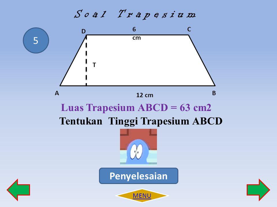 Luas Trapesium ABCD = 63 cm2 Tentukan Tinggi Trapesium ABCD