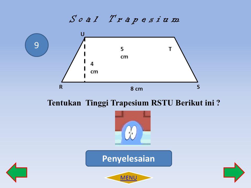 Tentukan Tinggi Trapesium RSTU Berikut ini