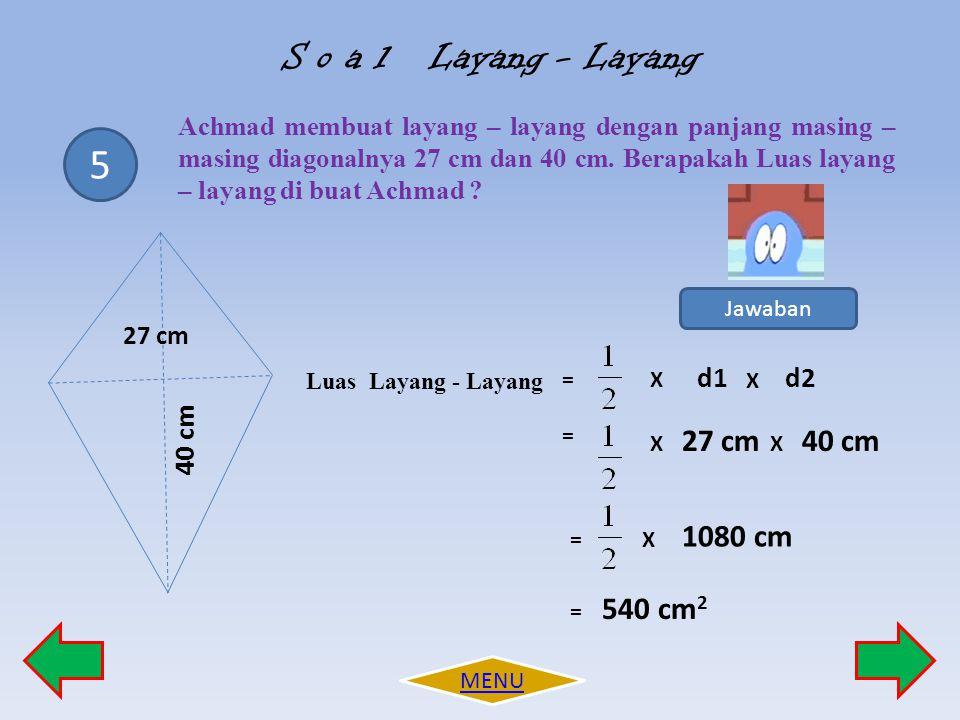 S o a l Layang - Layang 5 40 cm 27 cm 1080 cm 540 cm2 40 cm d1 d2