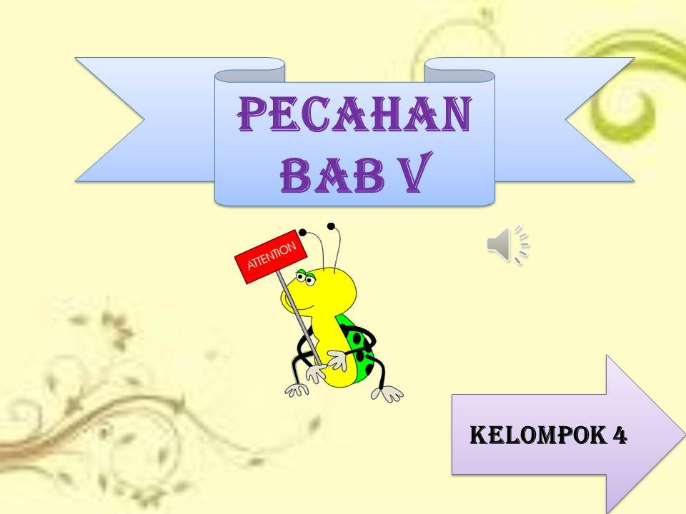 PECAHAN BAB V KELOMPOK 4