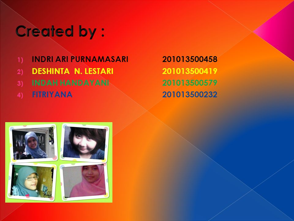 Created by : INDRI ARI PURNAMASARI 201013500458